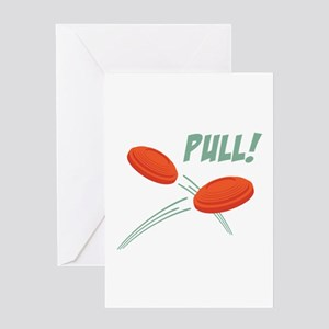 PULL! Greeting Cards
