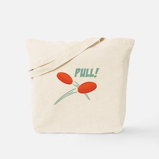 PULL! Tote Bag