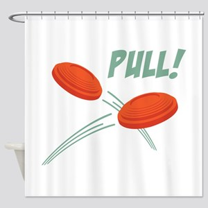 PULL! Shower Curtain