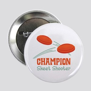 "Champion Skeet Shooter 2.25"" Button"