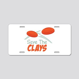 Save The CLAYS Aluminum License Plate