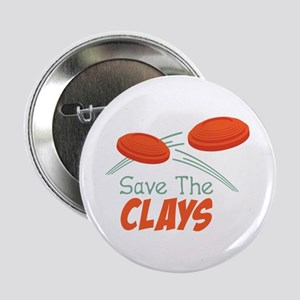 "Save The CLAYS 2.25"" Button"