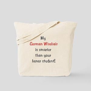 My German Wirehair is smarter... Tote Bag