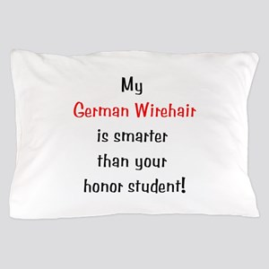 My German Wirehair is smarter... Pillow Case