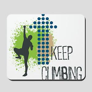 Keep climbing Mousepad