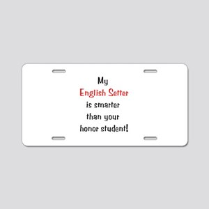 My English Setter is smarter... Aluminum License P