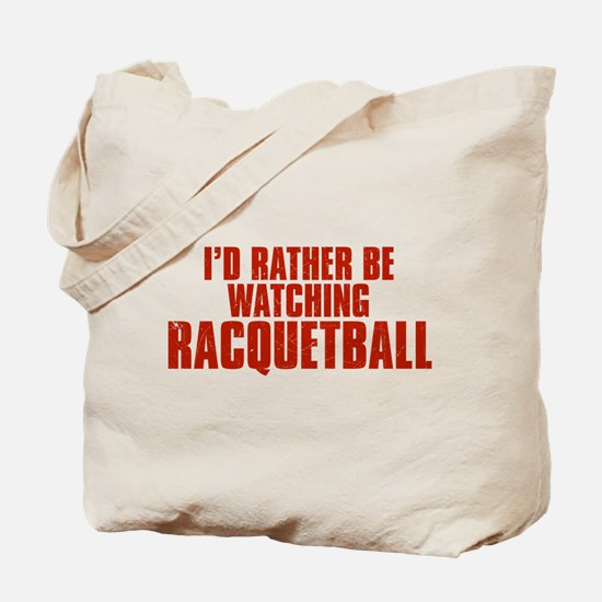 I'd Rather Be Watching Racquetball Tote Bag