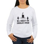 Will deadlift for chocolate... Long Sleeve T-Shirt