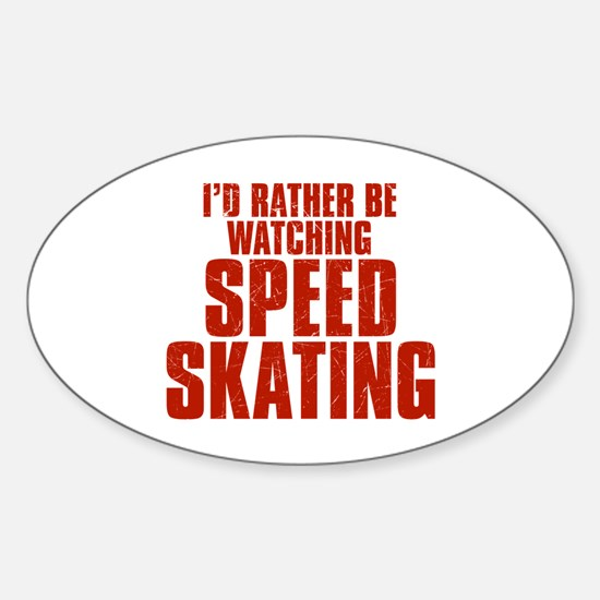 I'd Rather Be Watching Speed Skating Oval Decal
