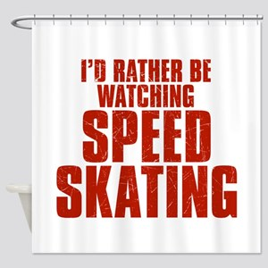 I'd Rather Be Watching Speed Skating Shower Curtai