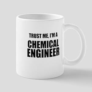 Trust Me, Im A Chemical Engineer Mugs