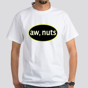 Aw, nuts White T-Shirt