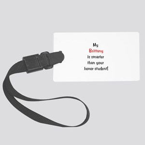 My Brittany is smarter... Large Luggage Tag