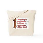 You Can Pet My Wiener! Tote Bag