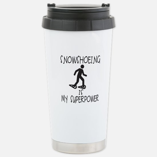 SNOWSHOEING is My Superpower Stainless Steel Trave