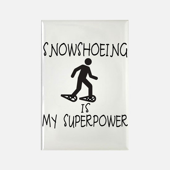 SNOWSHOEING is My Superpower Rectangle Magnet
