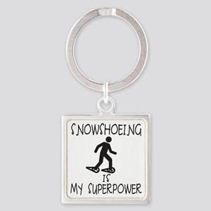 SNOWSHOEING is My Superpower Square Keychain