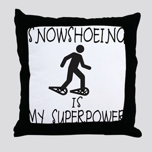 SNOWSHOEING is My Superpower Throw Pillow
