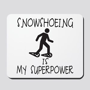 SNOWSHOEING is My Superpower Mousepad