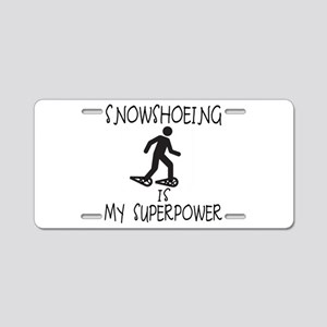 SNOWSHOEING is My Superpower Aluminum License Plat