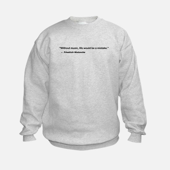 Without music, life is a mist Sweatshirt