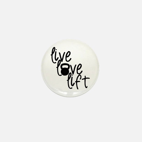 Live, Love, Lift Mini Button