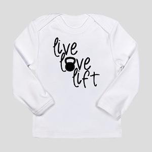 Live, Love, Lift Long Sleeve T-Shirt