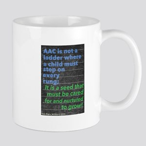 AAC is not a ladder... it's a seed! Mugs