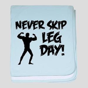 Never Skip Leg Day baby blanket