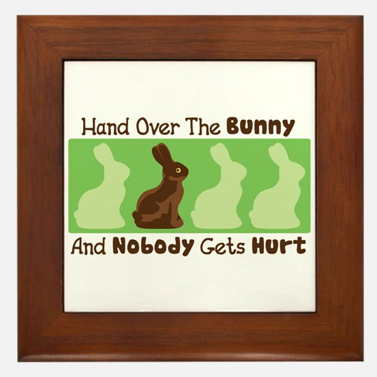 Hand Over The Bunny And Nobody Gets Hurt Framed Ti