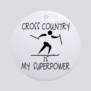 CROSS COUNTRY is My Superpower Ornament (Round)