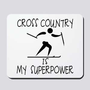 CROSS COUNTRY is My Superpower Mousepad