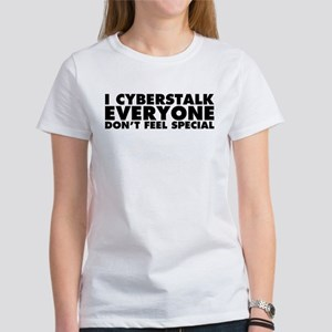 I Cyberstalk Everyone Women's T-Shirt