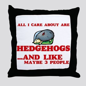 All I care about are Hedgehogs Throw Pillow