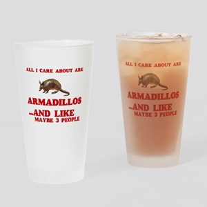 All I care about are Armadillos Drinking Glass