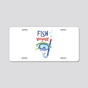 fish voyeur Aluminum License Plate