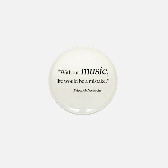 Without music, life is a mist Mini Button