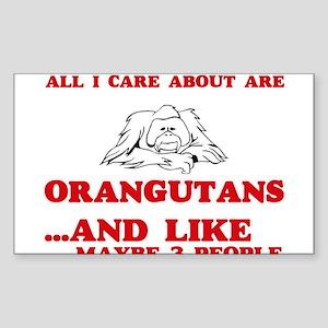 All I care about are Orangutans Sticker