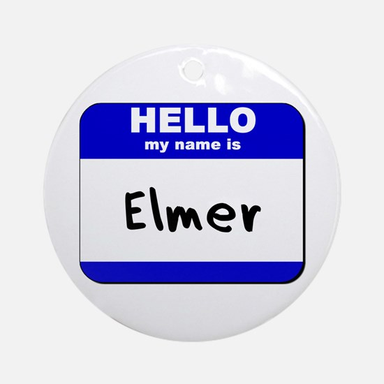 hello my name is elmer  Ornament (Round)