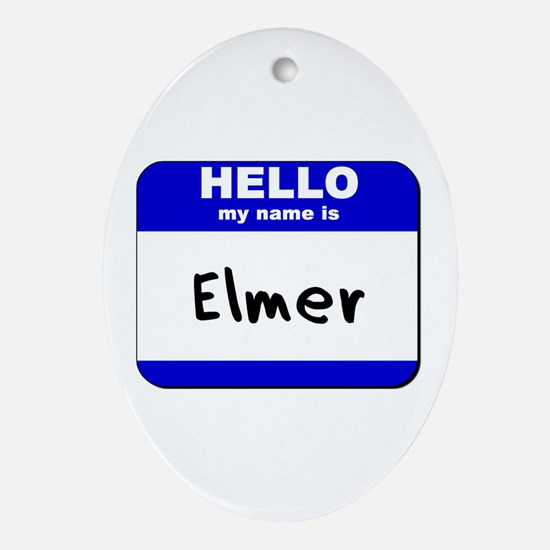 hello my name is elmer  Oval Ornament
