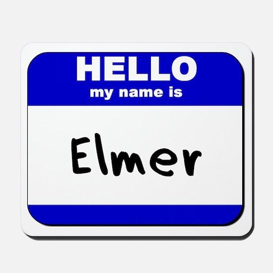 hello my name is elmer  Mousepad