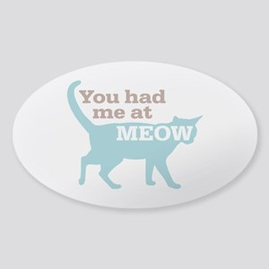 Had Me At MEOW Sticker (Oval)