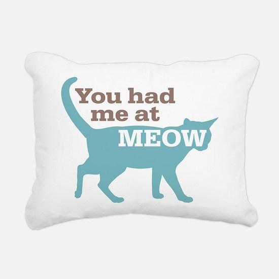 Had Me At MEOW Rectangular Canvas Pillow