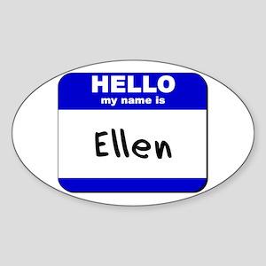 hello my name is ellen Oval Sticker