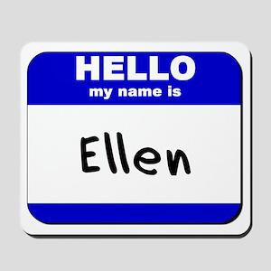 hello my name is ellen  Mousepad