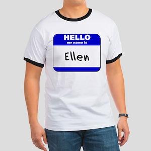 hello my name is ellen Ringer T
