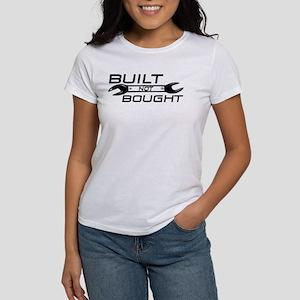 Built Not Bought Women's T-Shirt