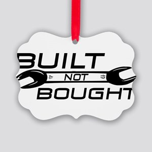 Built Not Bought Picture Ornament