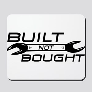Built Not Bought Mousepad