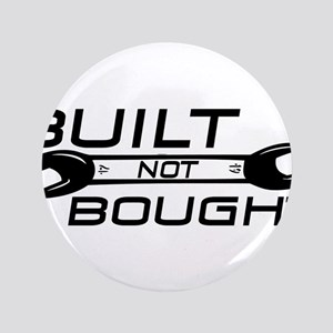 """Built Not Bought 3.5"""" Button"""